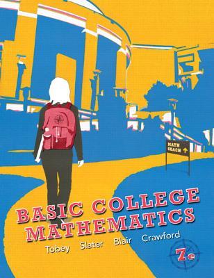 Basic College Mathematics - Tobey, John Jr, and Slater, Jeffrey, and Blair, Jamie