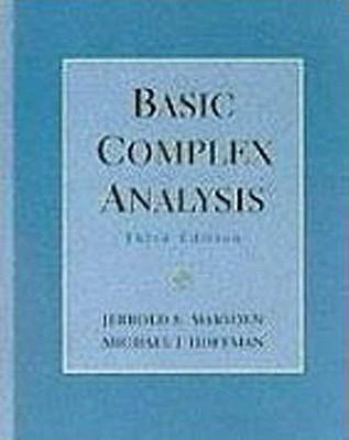 Basic Complex Analysis - Marsden, Jerrold E, and Hoffman, Michael J, and Hoffman