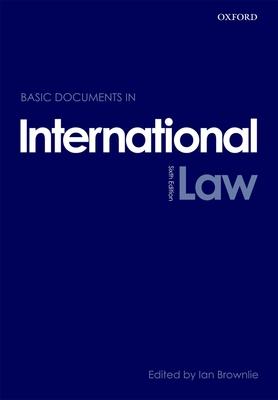 Basic Documents in International Law - Brownlie, Ian, Q.C. (Editor)