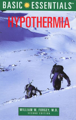 Basic Essentials Hypothermia, 2nd - Forgey, William W, MD