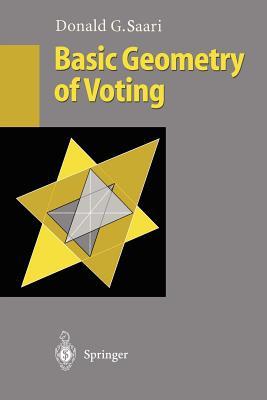 Basic Geometry of Voting - Saari, Donald G