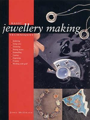 Basic Jewellery Making Techniques - McGrath, Jinks