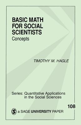 Basic Math for Social Scientists: Concepts - Hagle, Timothy M, Dr.