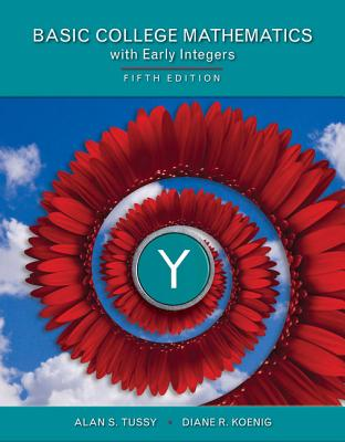 Basic Mathematics for College Students with Early Integers - Tussy, Alan S, and Koenig, Diane