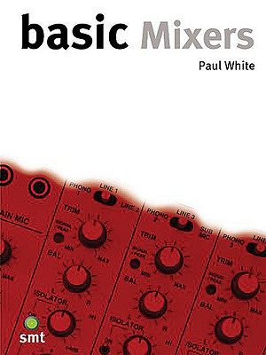 Basic Mixers - White, Paul, Dr., D.P