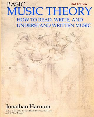 Basic Music Theory: How to Read, Write, and Understand Written Music - Harnum, Jonathan