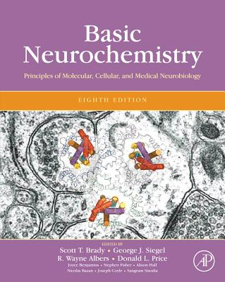 Basic Neurochemistry: Principles of Molecular, Cellular and Medical Neurobiology - Brady, Scott T (Editor), and Siegel, George J (Editor), and Albers, R Wayne, PhD (Editor)