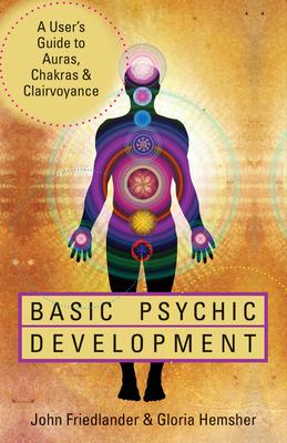 Basic Psychic Development - Friedlander, John, and Hemsher, Gloria