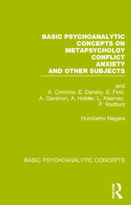 Basic Psychoanalytic Concepts on Metapsychology, Conflicts, Anxiety and Other Subjects - Nagera, Humberto (Editor)