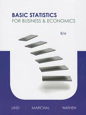 Basic Statistics for Business and Economics - Lind, Douglas Marchal, and Marchal, William, and Wathen, Samuel