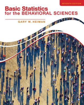 Basic Statistics for the Behavioral Sciences - Heiman, Gary