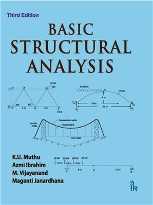 Basic Structural Analysis - Muthu, K. U., and Ibrahim, Azmi, and Vijayanand, M.