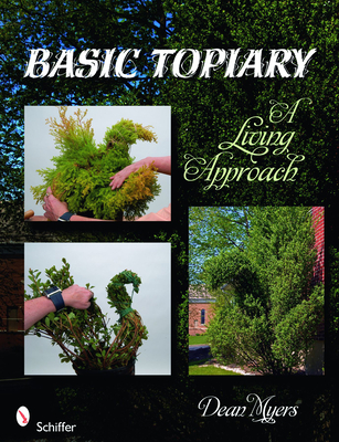Basic Topiary: A Living Approach - Myers, Dean