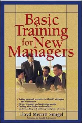 Basic Training for New Managers - Smigel, Lloyd Merritt, and Conover, Donald K (Foreword by)