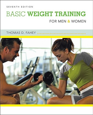 Basic Weight Training for Men and Women - Fahey, Thomas D