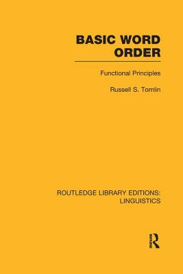Basic Word Order: Functional Principles - Tomlin, Russell S.