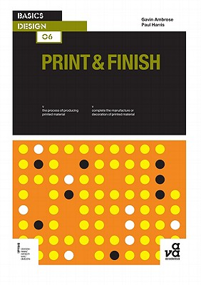 Basics Design 06: Print & Finish - Ambrose, Gavin, and Harris, Paul