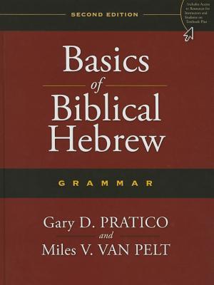 Basics of Biblical Hebrew Grammar - Pratico, Gary Davis, and Van Pelt, Miles V.