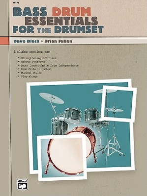 Bass Drum Essentials for the Drumset: Book & CD - Black, Dave, and Fullen, Brian