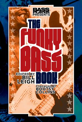 Bass Player Presents the Funky Bass Book - Leigh, Bill (Foreword by)