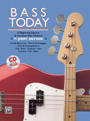 Bass Today: A Beginning Electric & Acoustic Bass Method, Book & CD - Snyder, Jerry
