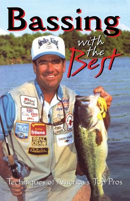 Bassing with the Best: Techniques of America's Top Pros - White, Gary