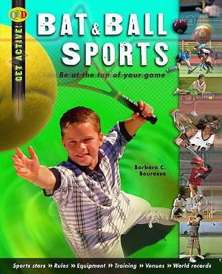 Bat and Ball Sports - Bourassa, Barbara, and Ray, Hannah (Editor)