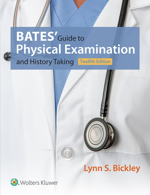 Bates' Guide to Physical Examination and History Taking - Bickley, Lynn S, MD