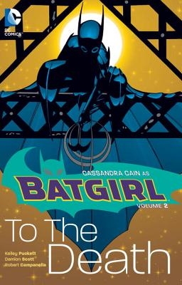 Batgirl Volume 2 To the Death - Puckett, Kelley