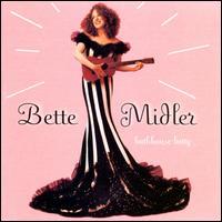 Bathhouse Betty - Bette Midler