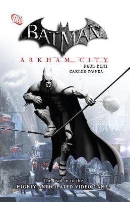 Batman Arkham City Hc - Dini, Paul, and D'Anda, Carlos (Artist)