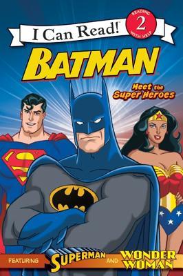 Batman Classic: Meet the Super Heroes: With Superman and Wonder Woman - Teitelbaum, Michael, Prof.
