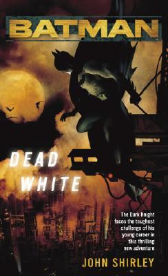 Batman: Dead White - Shirley, John