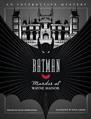 Batman: Murder at Wayne Manor - Swierczynski, Duane