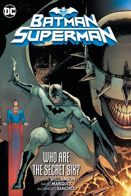 Batman/Superman Vol. 1: Who Are the Secret Six? - Williamson, Joshua