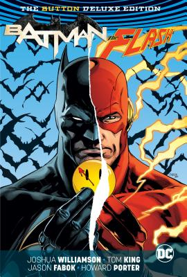 Batman/The Flash: The Button Deluxe Edition - King, Tom, and Williamson, Joshua