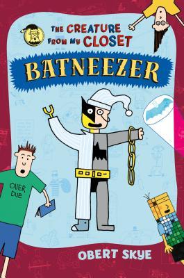 Batneezer: The Creature from My Closet -