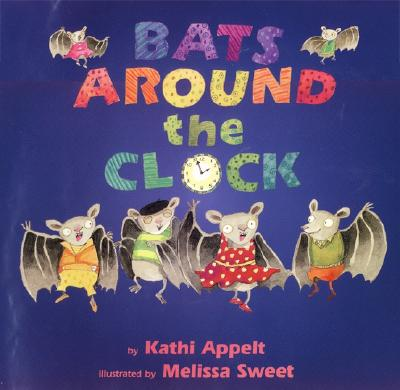 Bats Around the Clock - Appelt, Kathi