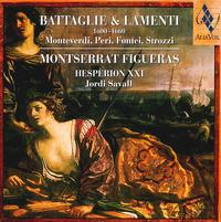 Battaglie & Lamenti 1600-1660 - Hespèrion XXI; Jordi Savall (bass viol); Lorenz Duftschmid (violin); Montserrat Figueras (vocals);...