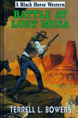 Battle at Lost Mesa - Bowers, Terrell L