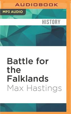 Battle for the Falklands - Hastings, Max, Sir, and Stewart, Cameron (Read by)