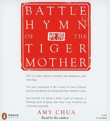 Battle Hymn of the Tiger Mother - Chua, Amy (Read by)