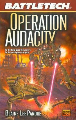 Battletech #55:: Operation Audacity - Pardoe, Blaine Lee