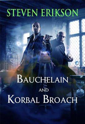 Bauchelain and Korbal Broach - Erikson, Steven