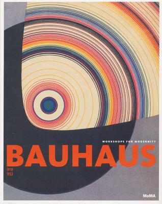 Bauhaus: 1919-1933: Workshops for Modernity - Bergdoll, Barry (Text by), and Dickerman, Leah (Text by), and Buchloh, Benjamin (Text by)