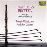 Bax, Bliss, Britten: Music for Oboe & Strings