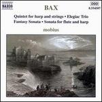 Bax: Quintet for Harp & Strings; Fantasy Sonata; Sonata for Flute & Harp; Elegiac Trio