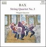 Bax: String Quartet No. 3