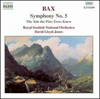 Bax: Symphony No. 5; The Tale the Pine-Trees Knew - Royal Scottish National Orchestra; David Lloyd-Jones (conductor)