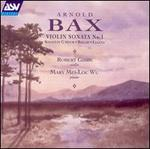 Bax: Violin Sonatas; Ballad; Legend
